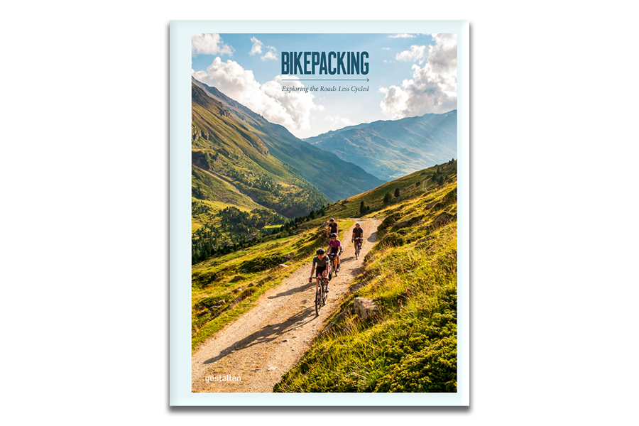 Bikepacking: Exploring The Roads Less Cycled Book